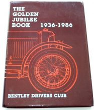 Golden Jubilee Book 1936-1986 : The (Nutter 1986)   Bentley Drivers Club